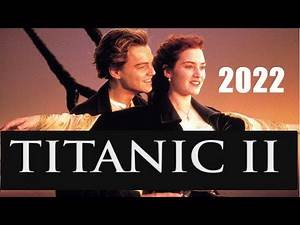 TITANIC 2 coming 2022?!!