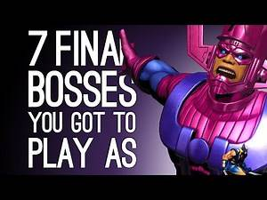 7 Final Bosses You Got to Play As