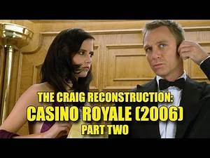 The Craig Reconstruction: Casino Royale - Part Two