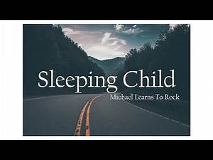 [Lyrics Vietsub] Sleeping Child - Michael Learns To Rock