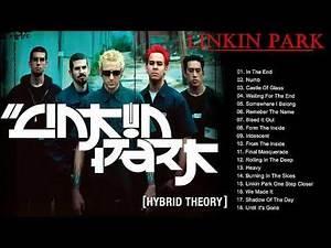 Best Of Linkin Park -Linkin Park Greatest Hits - -Linkin Park Full Album