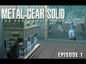 Metal Gear Solid: The Abridged Snakes (Episode 1)
