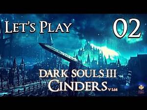 Dark Souls 3 Cinders (1.64) - Let's Play Part 2: Poise Never Felt So Good