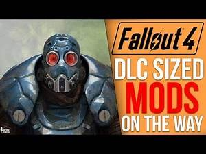 The 5 DLC Sized Mods Coming to Fallout 4