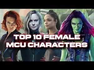 Top 10 Female MCU Characters in the Marvel Cinematic Universe!