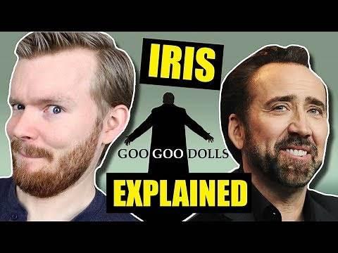"""Iris"" Is about Nicholas Cage | The Goo Goo Dolls Lyrics Explained"