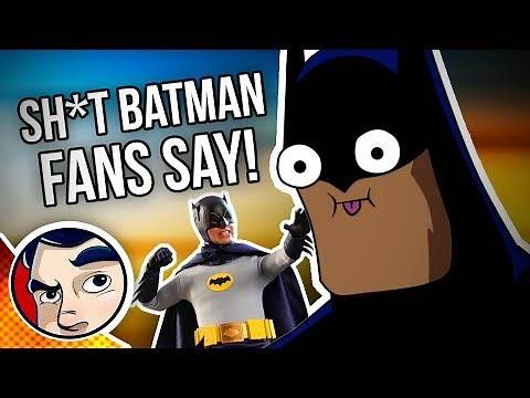 Sh*t Batman Fans Say.... | Comicstorian