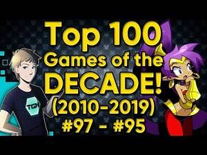 TOP 100 GAMES OF THE DECADE (2010-2019) - Part 2: #97-95