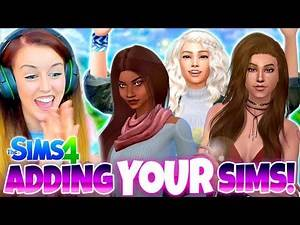 ADDING YOUR SIMS TO MY GAME! 😊🙌 - Sims 4 CAS Challenge!