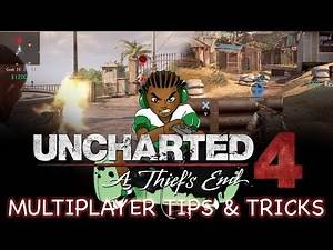 Uncharted 4 Gameplay Tips, Tricks and Tactics: How to Master Uncharted 4 Multiplayer