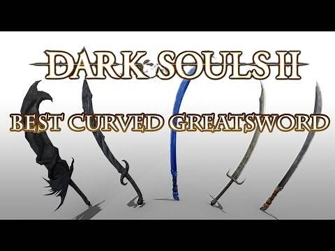 Best Curved Greatsword - Dark Souls 2