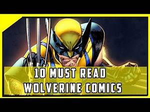 10 Must Read Wolverine Comics   Required Reading