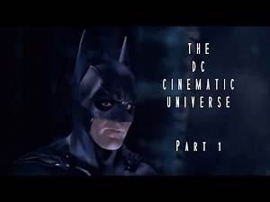 THE DC CINEMATIC UNIVERSE (Part 1 of 4)