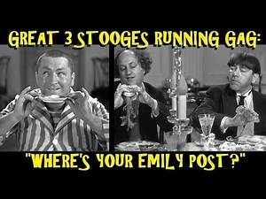 """Great 3 Stooges Running Gag: """"Where's Your Emily Post?"""""""