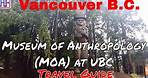 Vancouver | Museum of Anthropology (MOA) at UBC | Travel Guide | Episode# 8