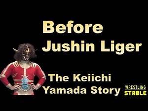 Before Jushin Liger - The Keiichi Yamada Story- Wrestling Stories