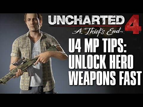 Uncharted 4 Multiplayer Tips | How to Unlock Hero Weapons Fast