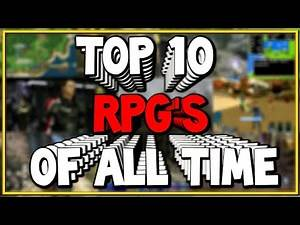 Top 10 RPG's Of All Time | Best Roleplay Games | 2020 Best Role Playing Games Ever