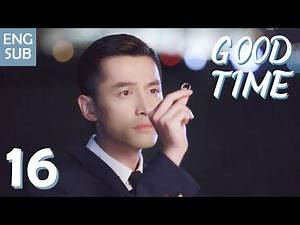 [ENG SUB] Good Time 16 ❤ Dating with a handsome & bossy businessman (Hu Ge, Elvis Han)