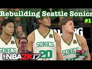 NBA 2K17 What if Seattle Sonics came back to NBA as an expansion team ? NBA 2K17 Rebuilding MyGm