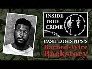 Cash Logistics Barbed Wire Backstory By Matthew B. Cox