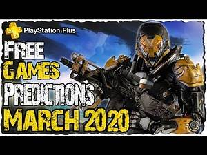 PS Plus March 2020 Predictions | PS4 Free Games March 2020