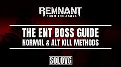 REMNANT: FROM THE ASHES - The Ent Boss Fight (Normal & Alt Kill)