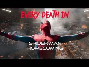 EVERY DEATH IN #90 Spider-Man: Homecoming (2017)