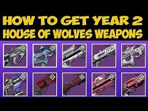 Destiny - How To Get Year 2 House Of Wolves Weapons | Works 60% Of The Time