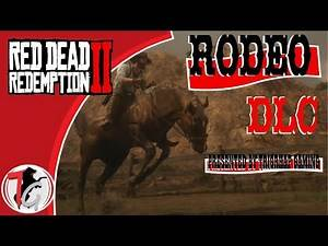 Red Dead Redemption 2 | Rodeo DLC | Discussion