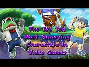 The Top Ten Most Annoying Characters in Video Games