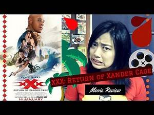 TRIPLE ACTION-PACKED || XXX : Return of Xander Cage Movie Review (w/ SPOILERS!)