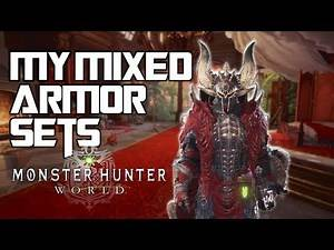 My Mixed Armor Sets and Builds | Monster Hunter World