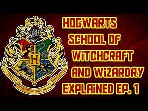 Hogwarts School of Witchcraft and Wizardry Explained Episode 1
