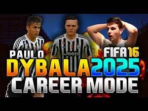 FIFA 16 | PAULO DYBALA IN 2025!!! (CAREER MODE)