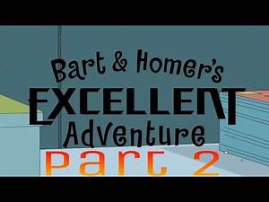 Bart and Homer's Excellent Adventure Part 2 - The Simpsons
