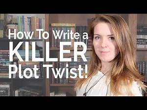 How To Write a Killer Plot Twist!
