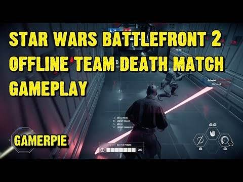 Star Wars Battlefront 2 Offline Team Deathmatch with Bots Gameplay, PS4/Xbox One/PC
