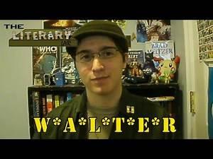 The Literary Lair: W*A*L*T*E*R