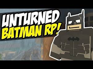 BATMAN RP - Unturned Superhero Roleplay | Funny Moments!