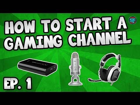 How To Start A Youtube Gaming Channel: Episode 1 - Equipment