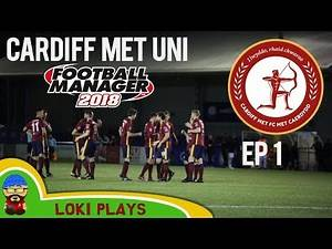 FM18 Beta - Cardiff Met Uni FC - The Return of Owen - A Football Manager 2018 Story