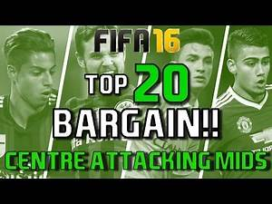 TOP 20 BARGAIN ATTACKING MIDFIELDERS | FIFA 16 Career Mode