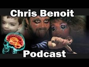 Chris Benoit podcast - brain damage and conspiracies