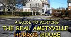 a guide to visiting the real Amityville Horror house