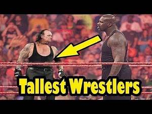 top 10 Tallest Wrestlers in the world , top 10 Tallest Wrestlers in the world of All Time