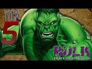 Top 5 Hulk Feats of Strength