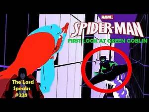 The Lord Speaks #228: Marvels Spider-Man First Look At Green Goblin (& Venom)