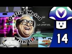 [Vinesauce] Vinny - Gettin' Weird With It (part 14)