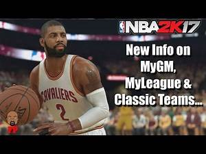 NBA 2K17 News | More Details on MyGM, MyLeague, Renders, Ratings and Classic Teams